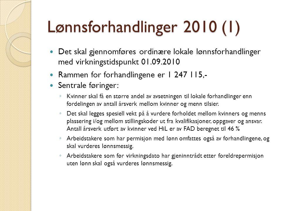 Lønnsforhandlinger 2010 (1) Det skal gjennomføres ordinære lokale lønnsforhandlinger med virkningstidspunkt 01.09.2010 Rammen for forhandlingene er 1