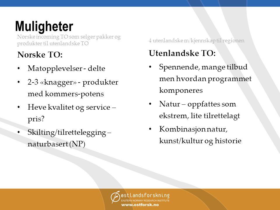 Muligheter Norske incoming TO som selger pakker og produkter til utenlandske TO Norske TO: Matopplevelser - delte 2-3 «knagger» - produkter med kommers-potens Heve kvalitet og service – pris.