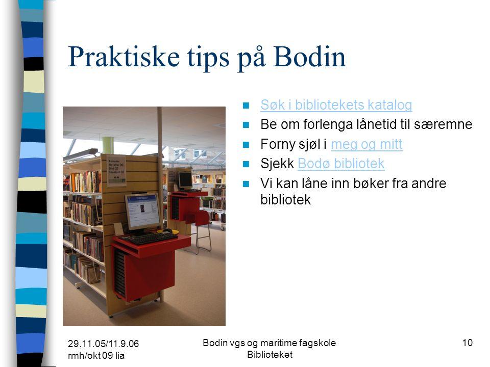 29.11.05/11.9.06 rmh/okt 09 lia Bodin vgs og maritime fagskole Biblioteket 9 Biblioteket Skjønnlitteratur (også lydbøker) Faglitteratur Tidsskrifter,