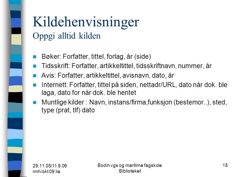 29.11.05/11.9.06 rmh/okt 09 lia Bodin vgs og maritime fagskole Biblioteket 14 URL Protokoll – domene – sti - katalog/filnavn http://www.litteraturnett