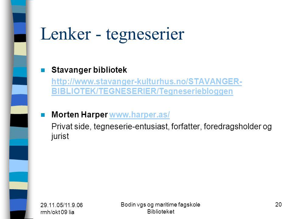 29.11.05/11.9.06 rmh/okt 09 lia Bodin vgs og maritime fagskole Biblioteket 19 Lenker – massemedia, film Bergen folkebibliotek Fra bok til film – overs