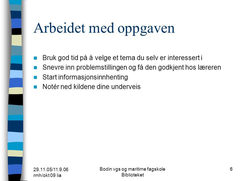 29.11.05/11.9.06 rmh/okt 09 lia Bodin vgs og maritime fagskole Biblioteket 16 Lenker - generelt Bodin vgs biblioteket fra skolens hjemmeside.