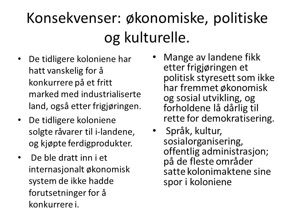 Konsekvenser: økonomiske, politiske og kulturelle.