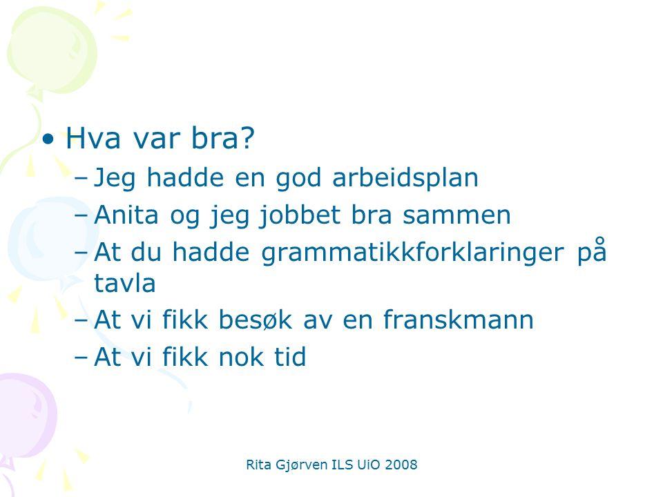 Rita Gjørven ILS UiO 2008 Hva var bra.