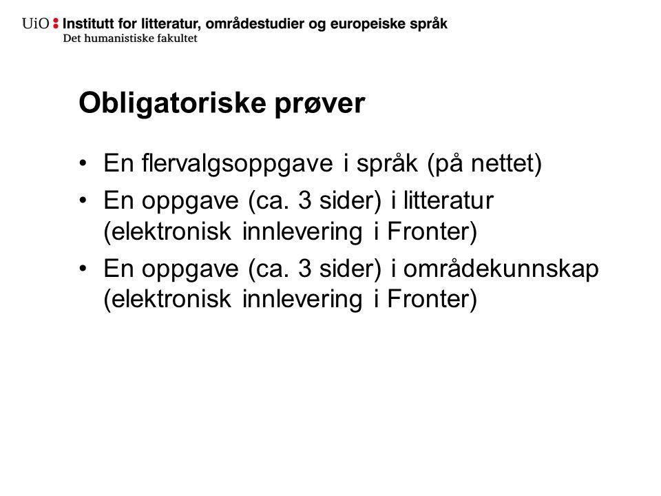 Obligatoriske prøver En flervalgsoppgave i språk (på nettet) En oppgave (ca.