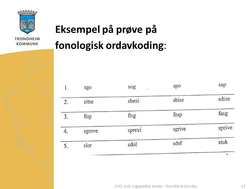 Eksempel på prøve på fonologisk ordavkoding: EVO, avd. Logopedisk senter - Eva Marie Granbo17