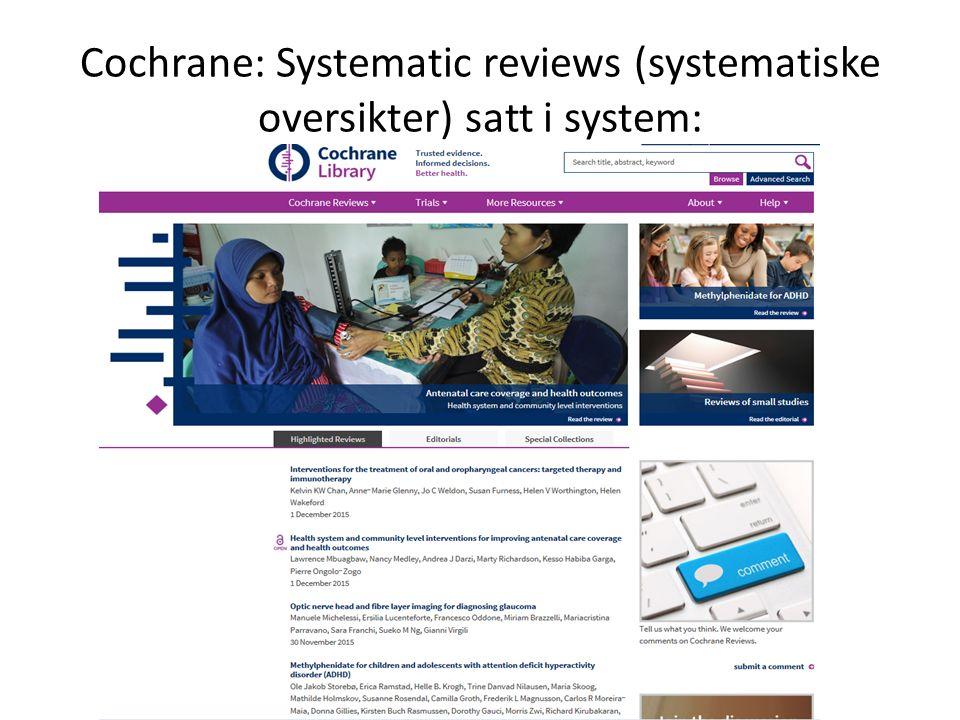 Cochrane: Systematic reviews (systematiske oversikter) satt i system: