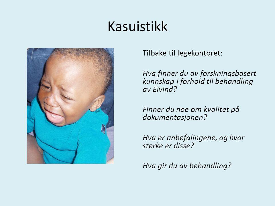 Kasuistikk Tilbake til legekontoret: Hva finner du av forskningsbasert kunnskap i forhold til behandling av Eivind.