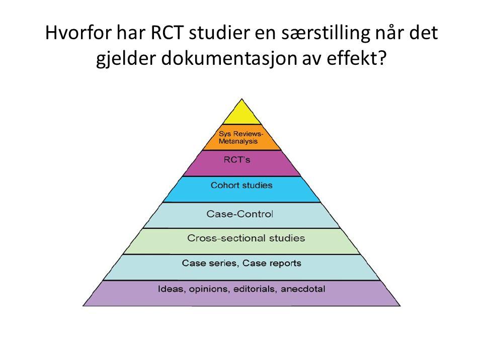 Hvorfor har RCT studier en særstilling når det gjelder dokumentasjon av effekt