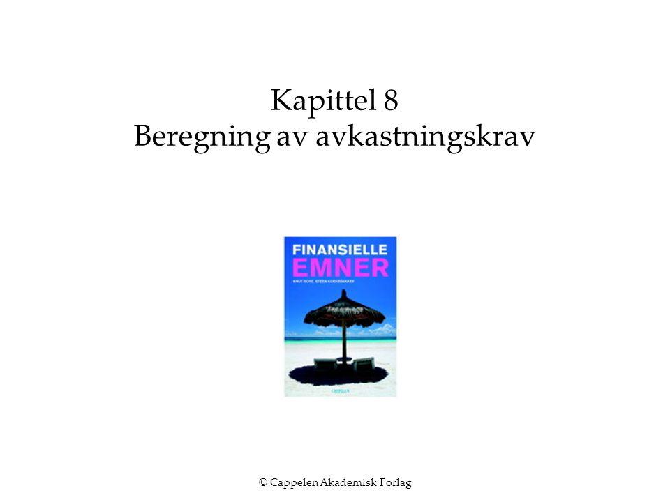 © Cappelen Akademisk Forlag Kapittel 8 Beregning av avkastningskrav