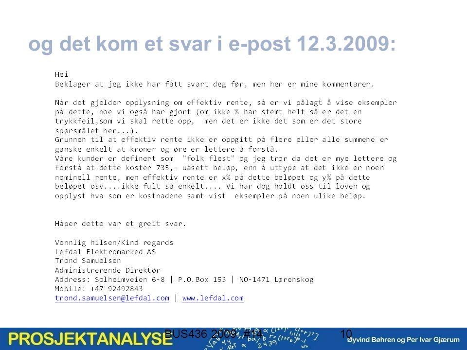 og det kom et svar i e-post 12.3.2009: BUS436 2009 #1410