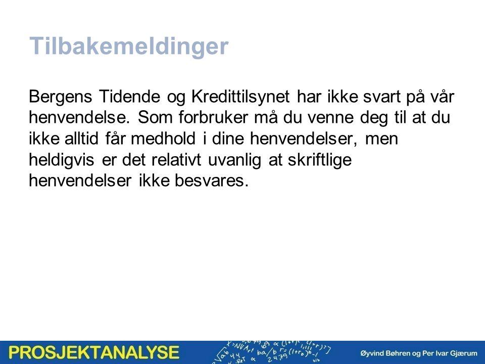 Tilbakemeldinger Bergens Tidende og Kredittilsynet har ikke svart på vår henvendelse.