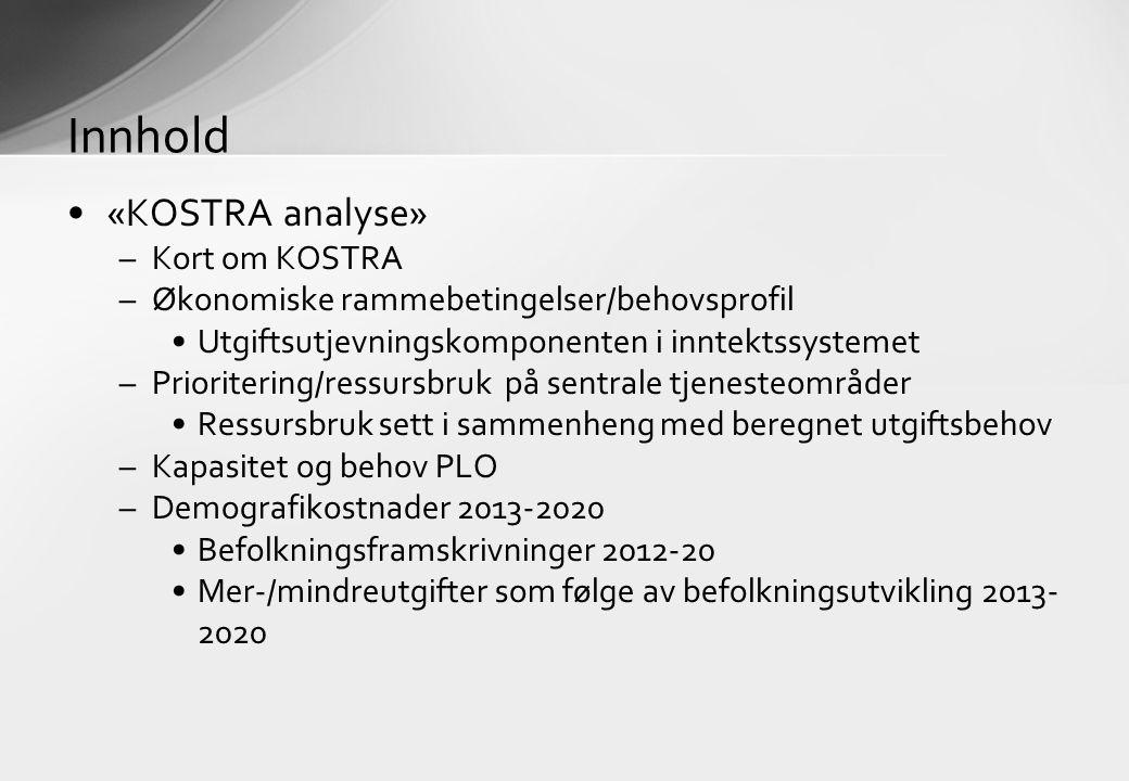 «KOSTRA analyse» –Kort om KOSTRA –Økonomiske rammebetingelser/behovsprofil Utgiftsutjevningskomponenten i inntektssystemet –Prioritering/ressursbruk p