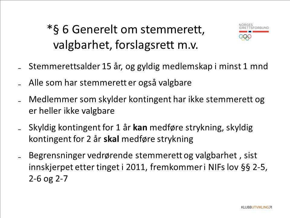 *§ 6 Generelt om stemmerett, valgbarhet, forslagsrett m.v.