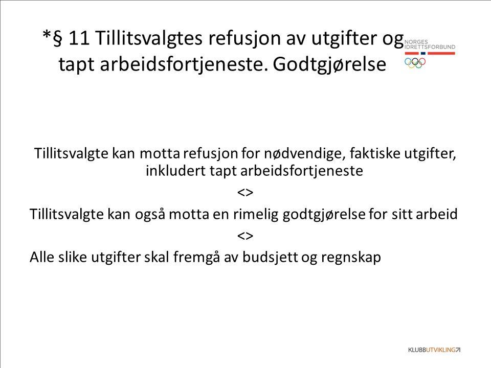 *§ 11 Tillitsvalgtes refusjon av utgifter og tapt arbeidsfortjeneste.