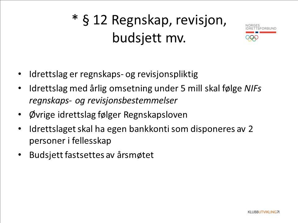 * § 12 Regnskap, revisjon, budsjett mv.