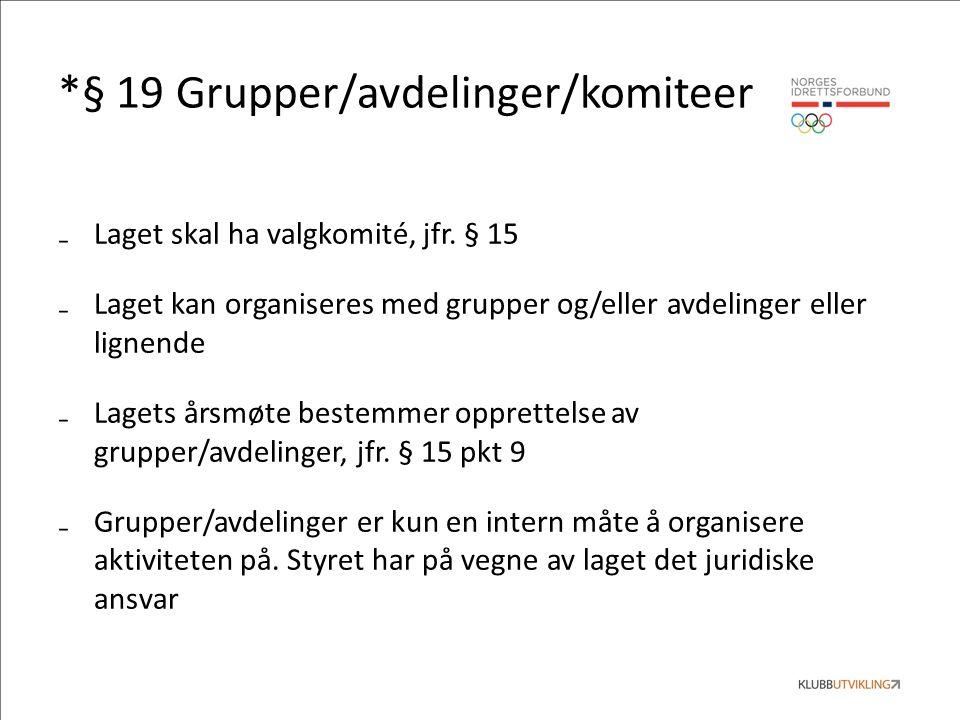 *§ 19 Grupper/avdelinger/komiteer ₋Laget skal ha valgkomité, jfr.