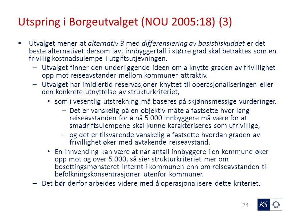 Utspring i Borgeutvalget (NOU 2005:18) (3) 24  Utvalget mener at alternativ 3 med differensiering av basistilskuddet er det beste alternativet dersom lavt innbyggertall i større grad skal betraktes som en frivillig kostnadsulempe i utgiftsutjevningen.