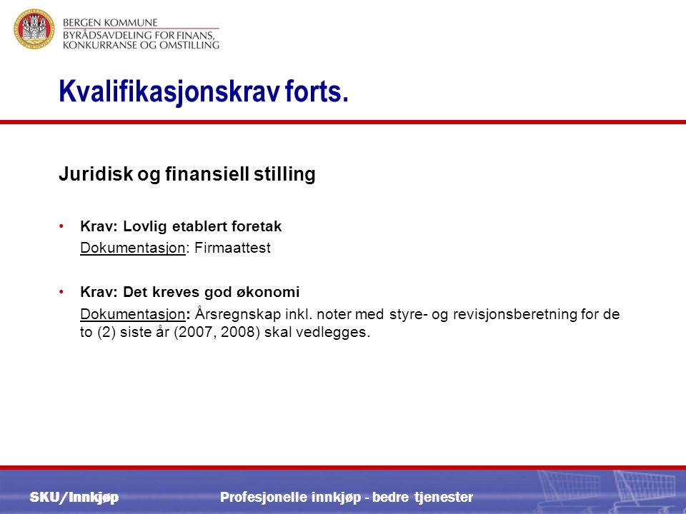 SKU/Innkjøp Kvalifikasjonskrav forts.