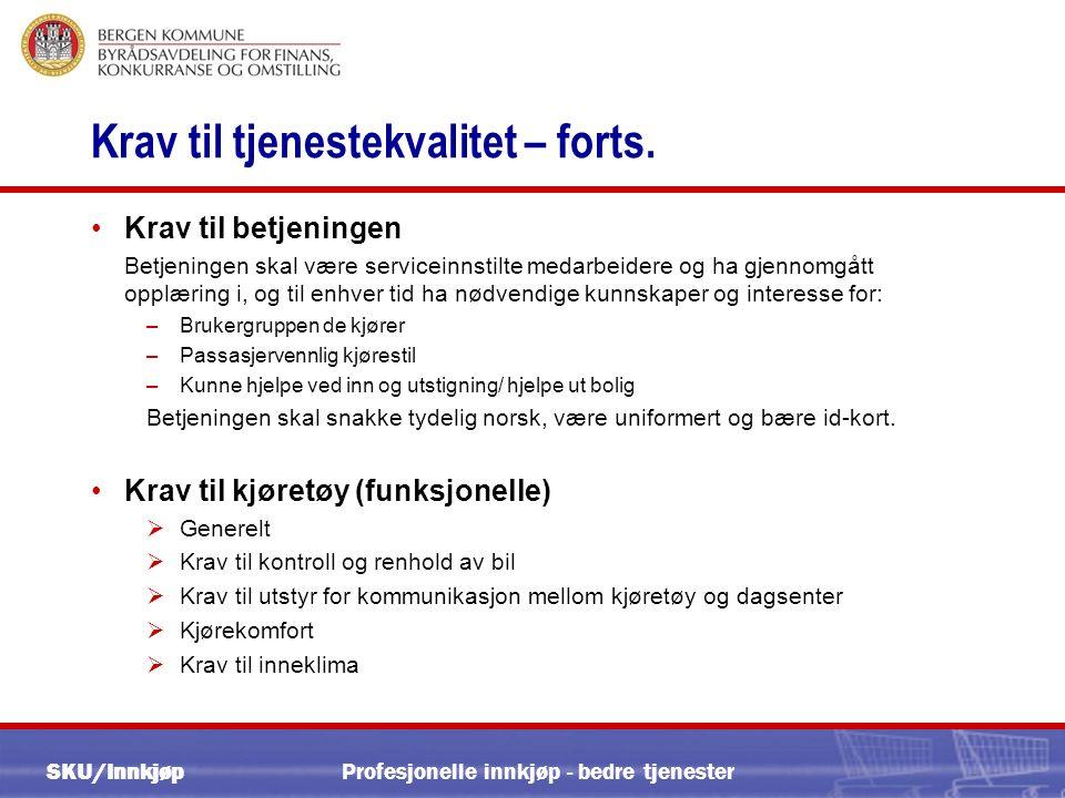 SKU/Innkjøp Krav til tjenestekvalitet – forts.