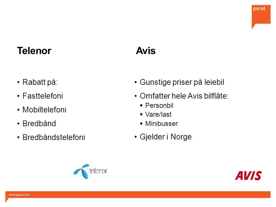 Telenor Rabatt på: Fasttelefoni Mobiltelefoni Bredbånd Bredbåndstelefoni Gunstige priser på leiebil Omfatter hele Avis bilflåte:  Personbil  Vare/last  Minibusser Gjelder i Norge Avis