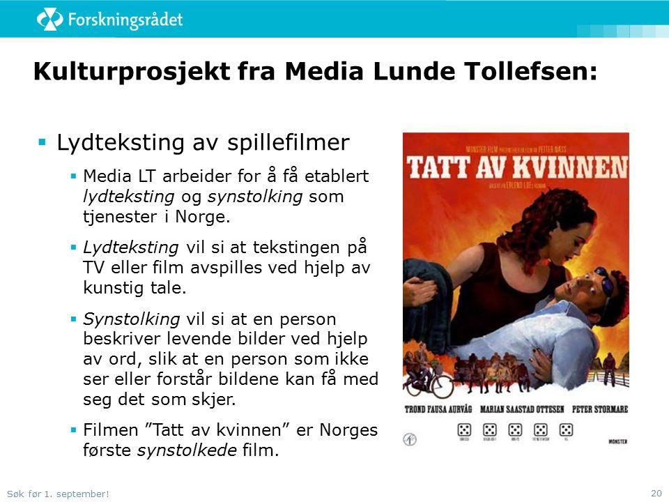Søk før 1. september! 20 Kulturprosjekt fra Media Lunde Tollefsen:  Lydteksting av spillefilmer  Media LT arbeider for å få etablert lydteksting og