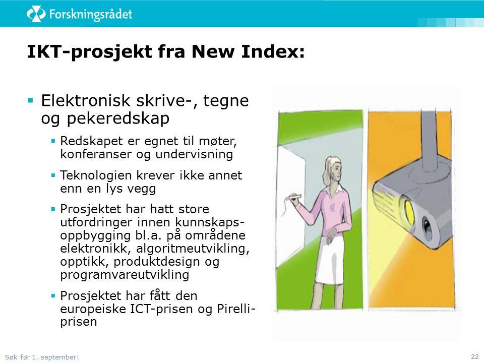 Søk før 1. september! 22 IKT-prosjekt fra New Index:  Elektronisk skrive-, tegne og pekeredskap  Redskapet er egnet til møter, konferanser og underv
