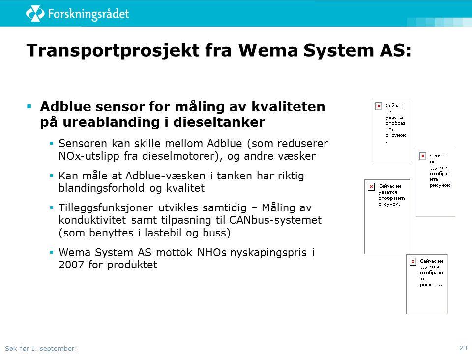 Søk før 1. september! 23 Transportprosjekt fra Wema System AS:  Adblue sensor for måling av kvaliteten på ureablanding i dieseltanker  Sensoren kan