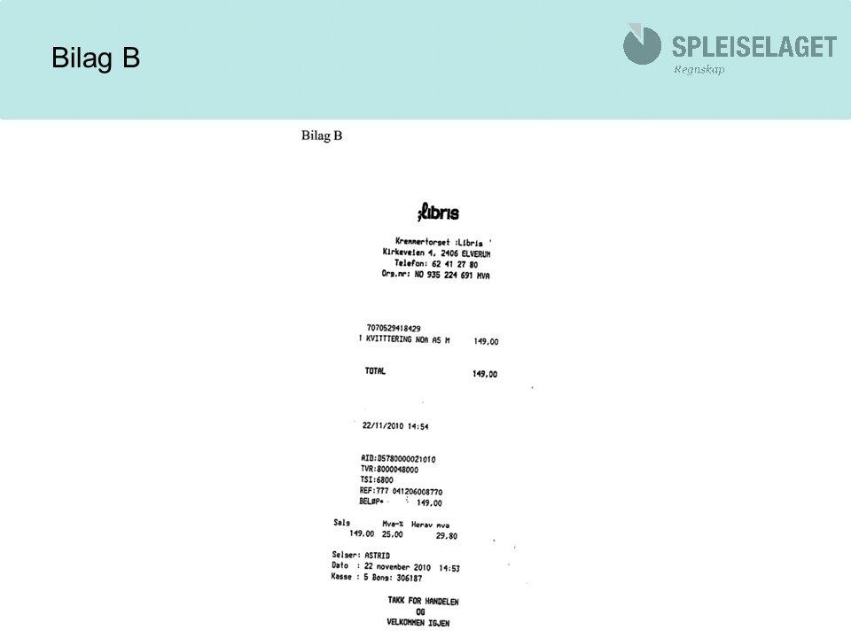 Bilag B - fasit Kontantkjøp Kvitteringsblokk 22/11/10 Ramona Formål med kjøpet Dato og underskrift