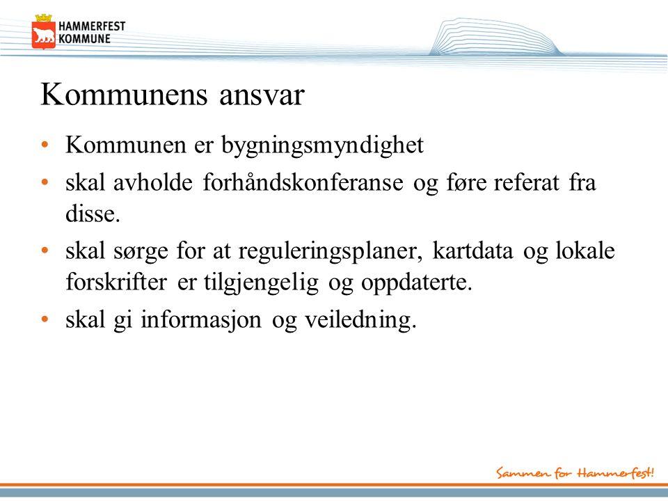 Kommunens ansvar Kommunen er bygningsmyndighet skal avholde forhåndskonferanse og føre referat fra disse.