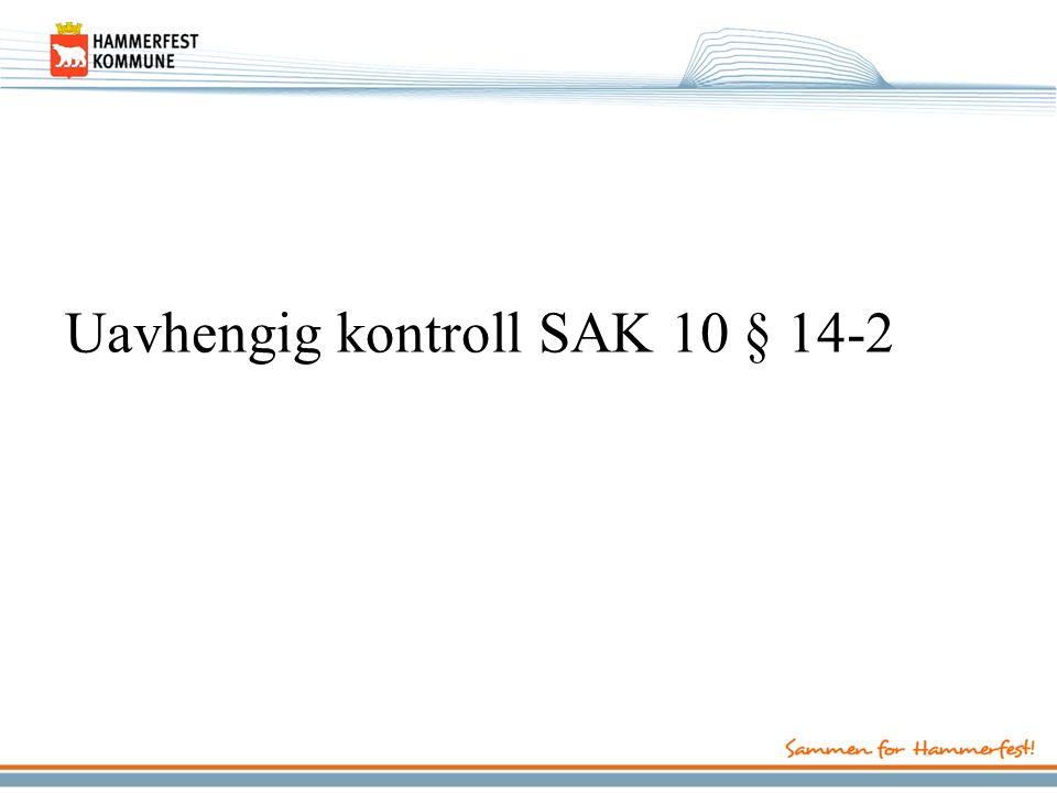Uavhengig kontroll SAK 10 § 14-2
