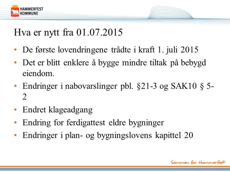 Hva er nytt fra 01.07.2015 De første lovendringene trådte i kraft 1.