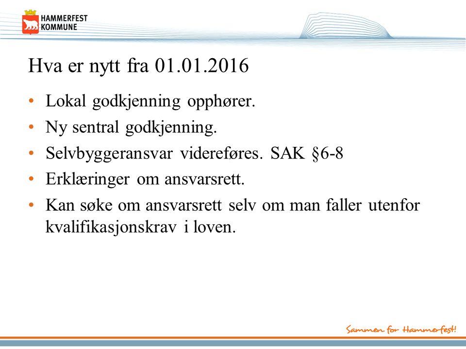 Hva er nytt fra 01.01.2016 Lokal godkjenning opphører.