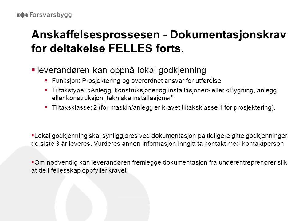 Anskaffelsesprossesen - Dokumentasjonskrav for deltakelse FELLES forts.  leverandøren kan oppnå lokal godkjenning  Funksjon: Prosjektering og overor