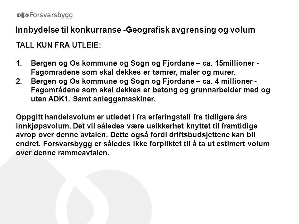 Innbydelse til konkurranse -Geografisk avgrensing og volum TALL KUN FRA UTLEIE: llene er basert på forbruk 2012. 1.Bergen og Os kommune og Sogn og Fjo