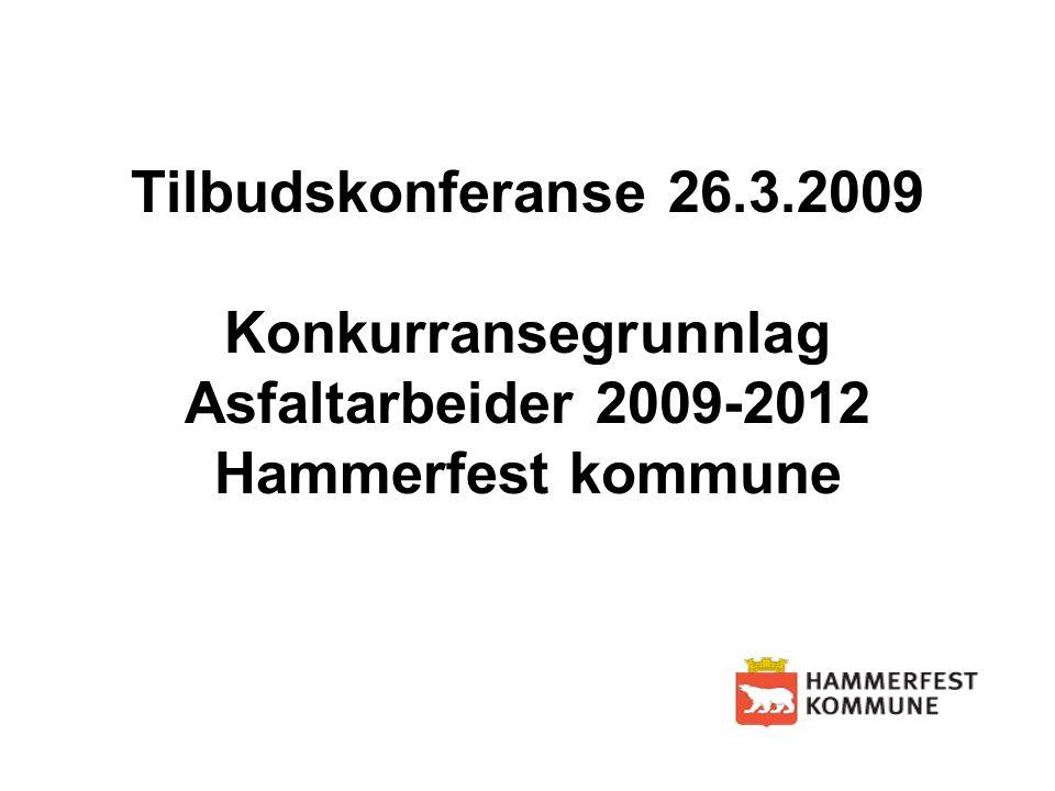Tilbudskonferanse 26.3.2009 Konkurransegrunnlag Asfaltarbeider 2009-2012 Hammerfest kommune
