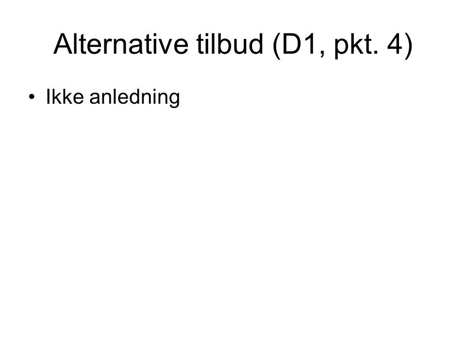 Alternative tilbud (D1, pkt. 4) Ikke anledning