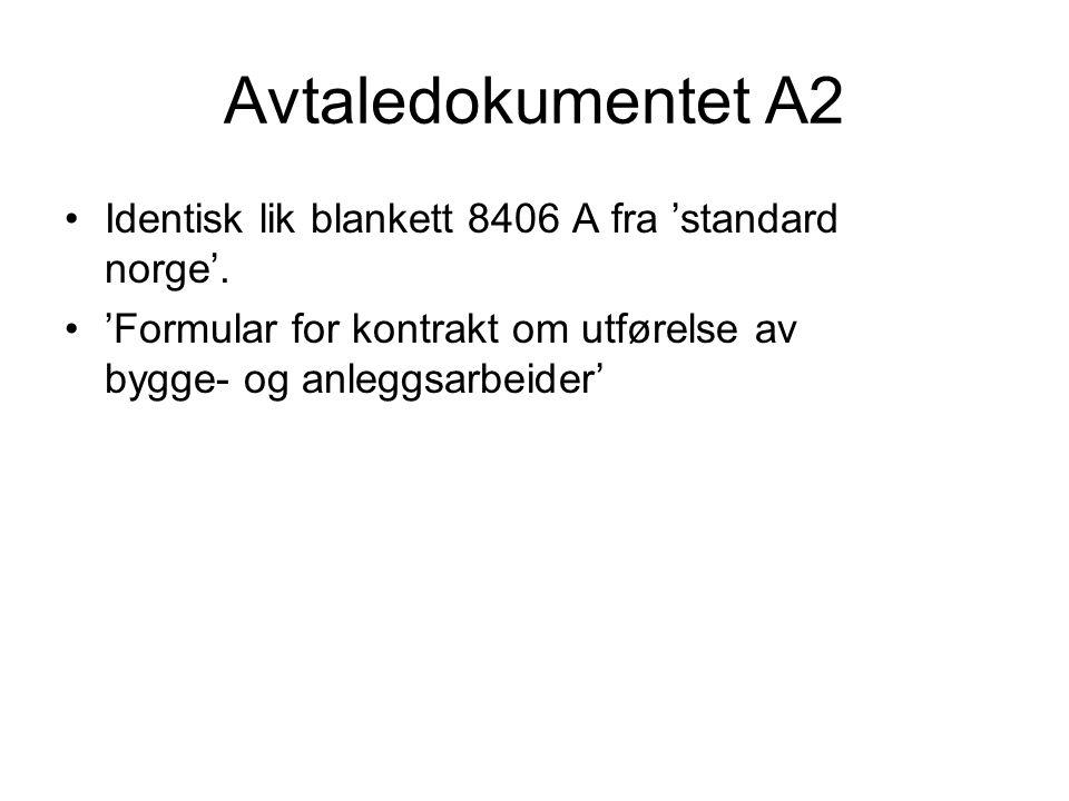 Avtaledokumentet A2 Identisk lik blankett 8406 A fra 'standard norge'.