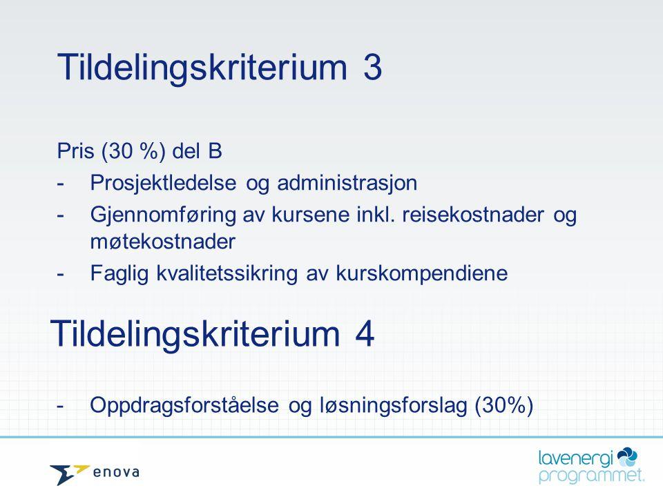 Tildelingskriterium 3 Pris (30 %) del B - Prosjektledelse og administrasjon - Gjennomføring av kursene inkl. reisekostnader og møtekostnader - Faglig