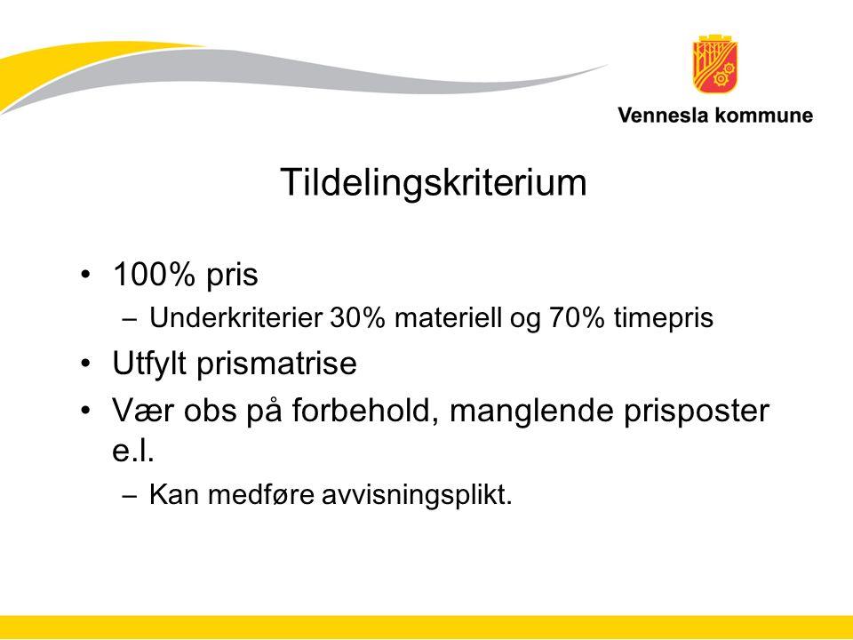 Tildelingskriterium 100% pris –Underkriterier 30% materiell og 70% timepris Utfylt prismatrise Vær obs på forbehold, manglende prisposter e.l.