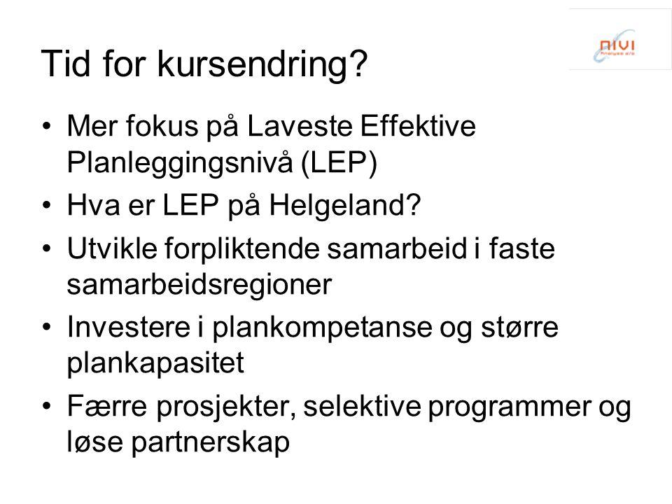 Tid for kursendring. Mer fokus på Laveste Effektive Planleggingsnivå (LEP) Hva er LEP på Helgeland.