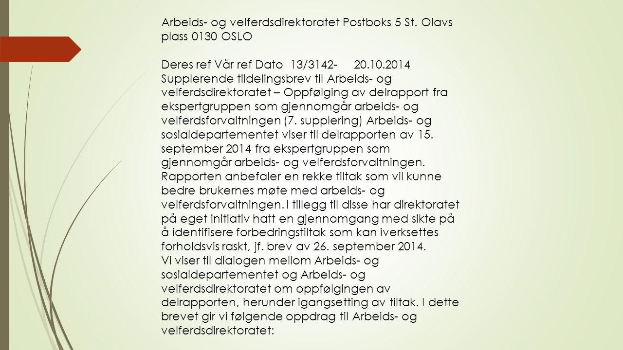 Arbeids- og velferdsdirektoratet Postboks 5 St. Olavs plass 0130 OSLO Deres ref Vår ref Dato 13/3142- 20.10.2014 Supplerende tildelingsbrev til Arbeid