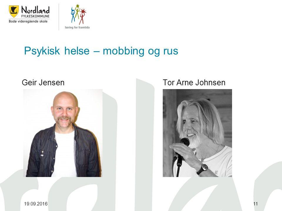 Psykisk helse – mobbing og rus Geir JensenTor Arne Johnsen 19.09.201611