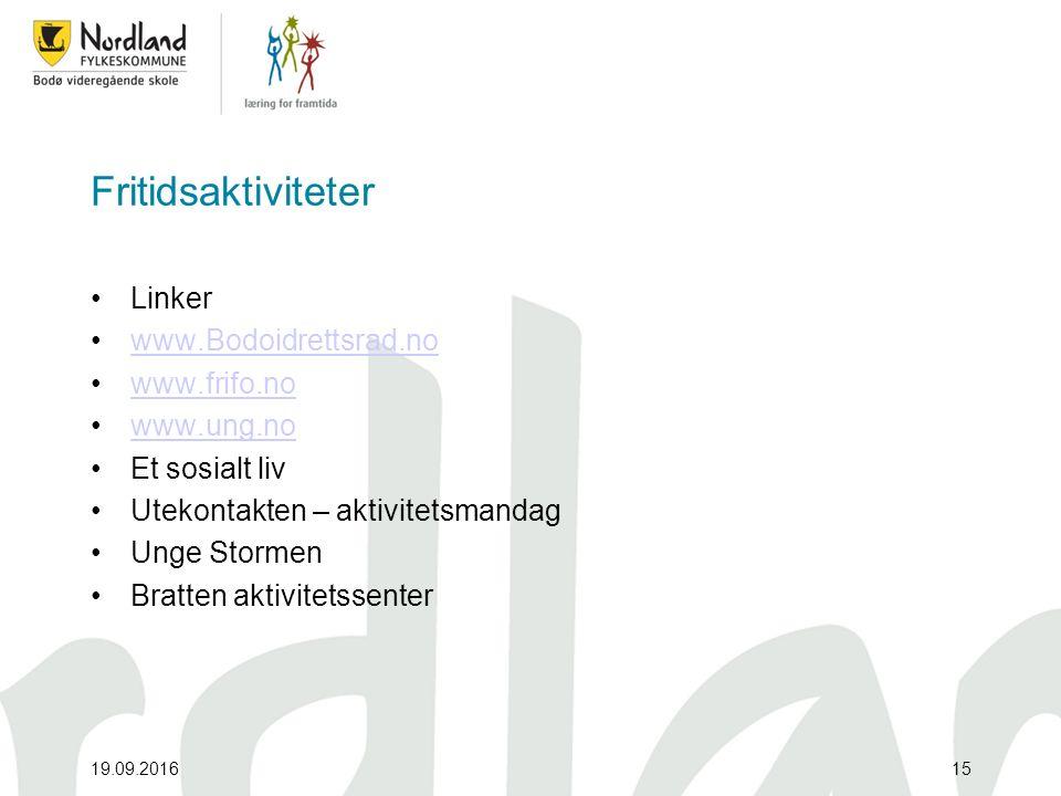 Fritidsaktiviteter Linker www.Bodoidrettsrad.no www.frifo.no www.ung.no Et sosialt liv Utekontakten – aktivitetsmandag Unge Stormen Bratten aktivitetssenter 19.09.201615