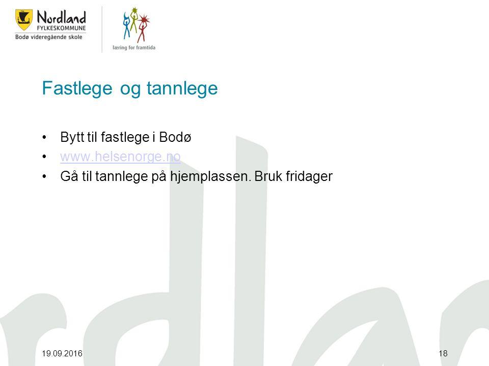 Fastlege og tannlege Bytt til fastlege i Bodø www.helsenorge.no Gå til tannlege på hjemplassen. Bruk fridager 19.09.201618