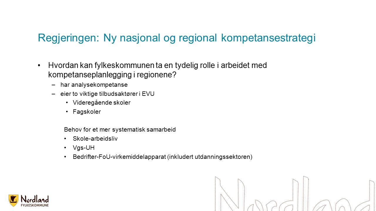 Regjeringen: Ny nasjonal og regional kompetansestrategi Hvordan kan fylkeskommunen ta en tydelig rolle i arbeidet med kompetanseplanlegging i regionene.