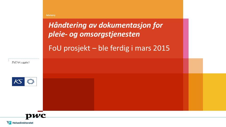 Håndtering av dokumentasjon for pleie- og omsorgstjenesten FoU prosjekt – ble ferdig i mars 2015 FoU nr.