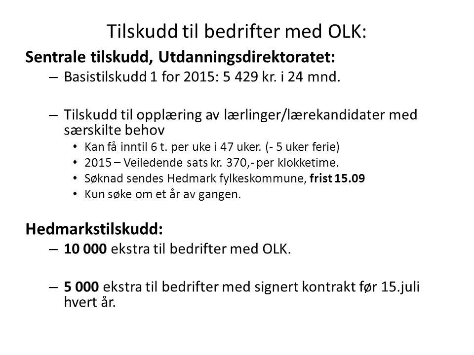 Tilskudd til bedrifter med OLK: Sentrale tilskudd, Utdanningsdirektoratet: – Basistilskudd 1 for 2015: 5 429 kr. i 24 mnd. – Tilskudd til opplæring av