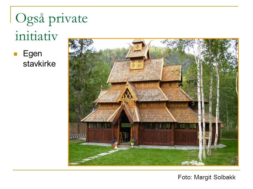 Også private initiativ Egen stavkirke Foto: Margit Solbakk