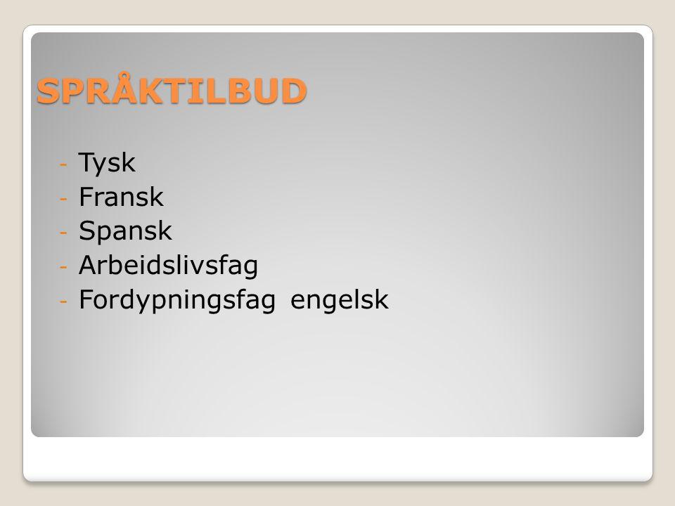 SPRÅKTILBUD - Tysk - Fransk - Spansk - Arbeidslivsfag - Fordypningsfag engelsk